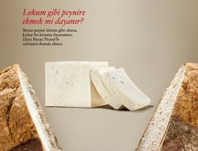 Lokum gibi peynire ekmek mi dayanır?