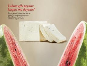 Lokum gibi peynire karpuz mu dayanır?